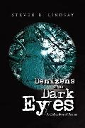 Denizens of the Dark Eyes : A Collections of Poems