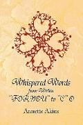 Whispered Words From Within ''For You'' To ''C'' O