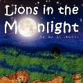 Lions in the Moonlight
