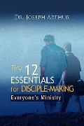 The 12 Essentials for Disciple-Making