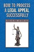 How to Process a Legal Appeal Successfully