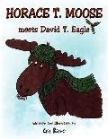 Horace T. Moose meets David T. Eagle