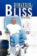 Dialysis: My Eighteen Years of Bliss