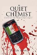 The Quiet Chemist: Book 3 From the  Narduchi Empire Series