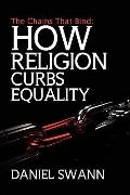 Chains That Bind : How Religion Curbs Equality