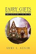 Fairy Gifts (Tales of Enchantment) : Plays for Youth Theater adapted from various sources of...
