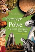 Knowledge Is Power : A General-Knowledge Quiz Book