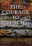 The Courage to Teach, 10th Anniversary Edition: Exploring the Inner Landscape of a Teacher's...