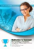 Motivation to Succeed!: The Psychology of Motivation (Made for Success Collection) (Library ...