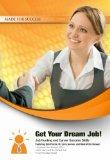 Get Your Dream Job!: Job Hunting and Career Success Skills (Made for Success Collection) (Ma...