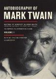 Autobiography of Mark Twain, Volume 1: The Complete and Authorized Edition