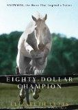 The Eighty-Dollar Champion: Snowman, the Horse That Inspired a Nation (Library Edition)