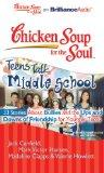 Chicken Soup for the Soul: Teens Talk Middle School - 33 Stories about Bullies and the Ups a...