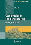 Case Studies in Food Engineering: Learning from Experience (Food Engineering Series)