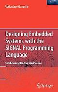 Designing Embedded Systems with the SIGNAL Programming Language: Synchronous, Reactive Speci...