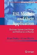 ESL Models and their Application: Electronic System Level Design and Verification in Practic...