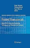 Printed Biomaterials: Novel Processing and Modeling Techniques for Medicine and Surgery (Bio...