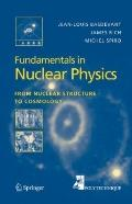 Fundamentals in Nuclear Physics : From Nuclear Structure to Cosmology