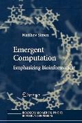Emergent Computation : Emphasizing Bioinformatics