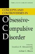 Concepts and Controversies in Obsessive-Compulsive Disorder (Series in Anxiety and Related D...