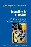 Investing in E-Health: What it Takes to Sustain Consumer Health Informatics