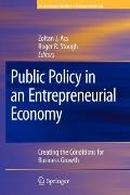 Public Policy in an Entrepreneurial Economy: Creating the Conditions Business Growth