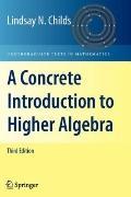 A Concrete Introduction to Higher Algebra 3e