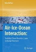 Air-Ice-Ocean Interaction : Turbulent Ocean Boundary Layer Exchange Processes