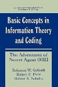 Basic Concepts in Information Theory and Coding: The Adventures of Secret Agent 00111 (Appli...