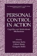 Personal Control in Action: Cognitive and Motivational Mechanisms (The Springer Series in So...