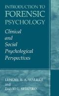 Introduction to Forensic Psychology : Clinical and Social Psychological Perspectives