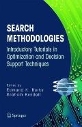 Search Methodologies : Introductory Tutorials in Optimization and Decision Support Techniques