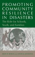 Promoting Community Resilience in Disasters : The Role for Schools, Youth, and Families
