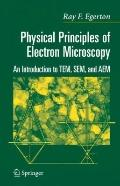 Physical Principles of Electron Microscopy : An Introduction to TEM, SEM, and AEM