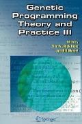 Genetic Programming Theory and Practice III