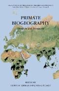 Primate Biogeography : Progress and Prospects