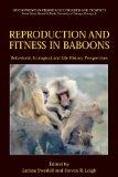 Reproduction and Fitness in Baboons: Behavioral, Ecological, and Life History Perspectives (...