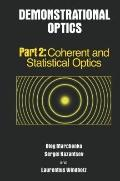 Demonstrational Optics : Part 2, Coherent and Statistical Optics