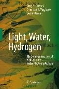 Light, Water, Hydrogen : The Solar Generation of Hydrogen by Water Photoelectrolysis
