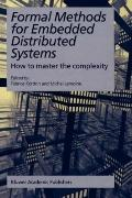 Formal Methods for Embedded Distributed Systems : How to master the Complexity