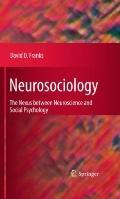Neurosociology: The Nexus Between Neuroscience and Social Psychology