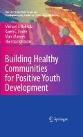 Building Healthy Communities for Positive Youth Development (The Search Institute Series on ...