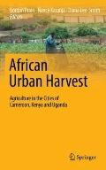 African Urban Harvest : Agriculture in the Cities of Cameroon, Kenya and Uganda