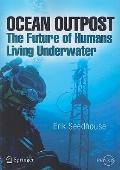 Ocean Outpost : The Future of Humans Living Underwater