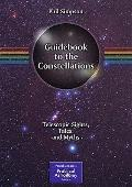 Guidebook to the Constellations : Telescopic Sights, Tales, and Myths
