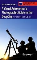 Visual Astronomer's Photographic Guide to the Deep Sky