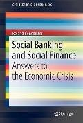 Social Banking and Social Finance: Answers to the Economic Crisis (SpringerBriefs in Business)