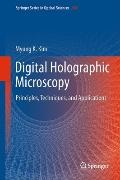 Digital Holography and Microscopy : Principles, Techniques, and Applications