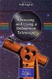Choosing and Using a Dobsonian Telescope (Patrick Moore's Practical Astronomy Series)