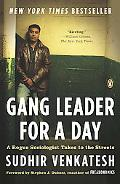 Gang Leader for a Day: A Rouge Sociologist Takes to the Streets